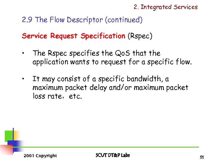 2. Integrated Services 2. 9 The Flow Descriptor (continued) Service Request Specification (Rspec) •
