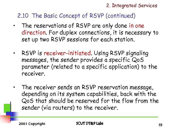 2. Integrated Services 2. 10 The Basic Concept of RSVP (continued) • The reservations