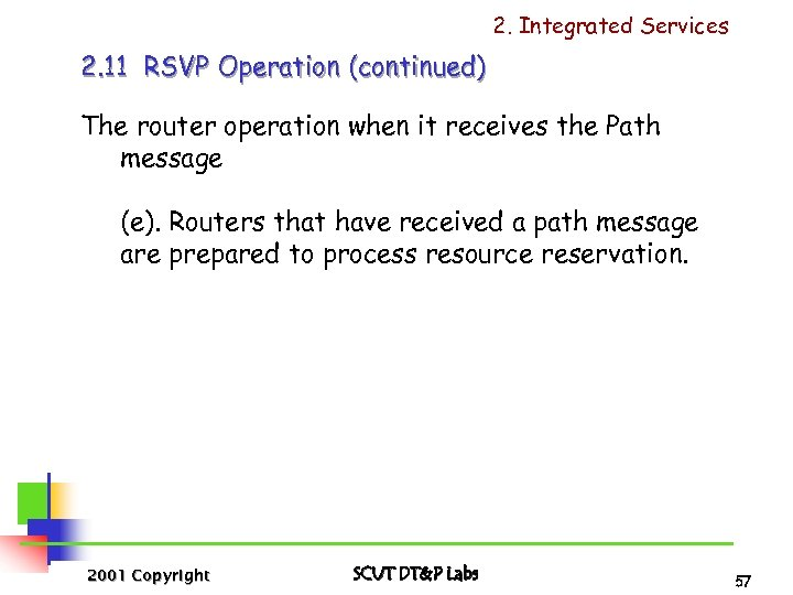 2. Integrated Services 2. 11 RSVP Operation (continued) The router operation when it receives