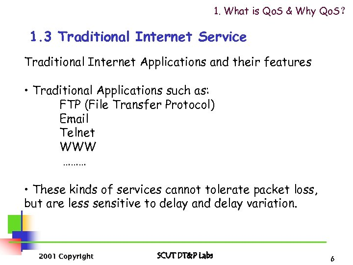 1. What is Qo. S & Why Qo. S? 1. 3 Traditional Internet Service