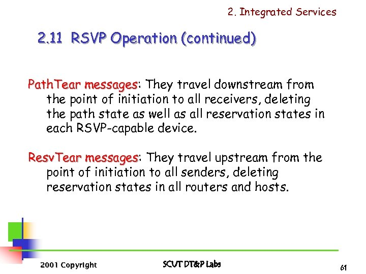 2. Integrated Services 2. 11 RSVP Operation (continued) Path. Tear messages: They travel downstream