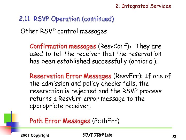 2. Integrated Services 2. 11 RSVP Operation (continued) Other RSVP control messages Confirmation messages
