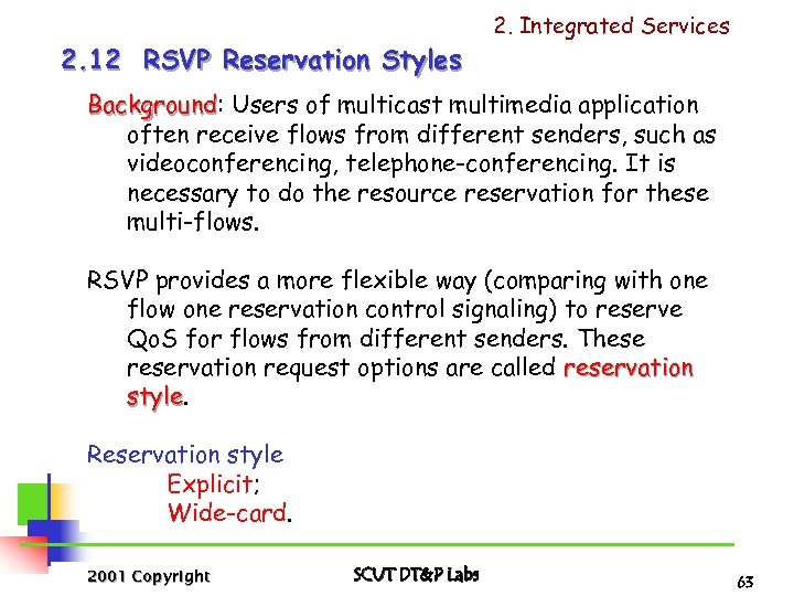 2. Integrated Services 2. 12 RSVP Reservation Styles Background: Users of multicast multimedia application