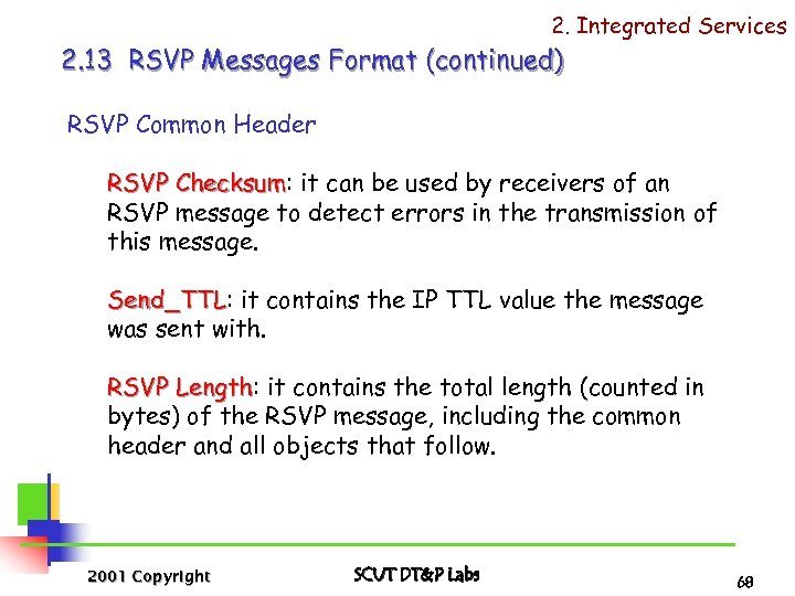 2. Integrated Services 2. 13 RSVP Messages Format (continued) RSVP Common Header RSVP Checksum: