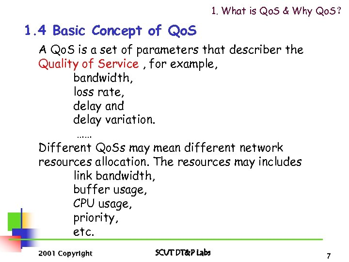 1. What is Qo. S & Why Qo. S? 1. 4 Basic Concept of