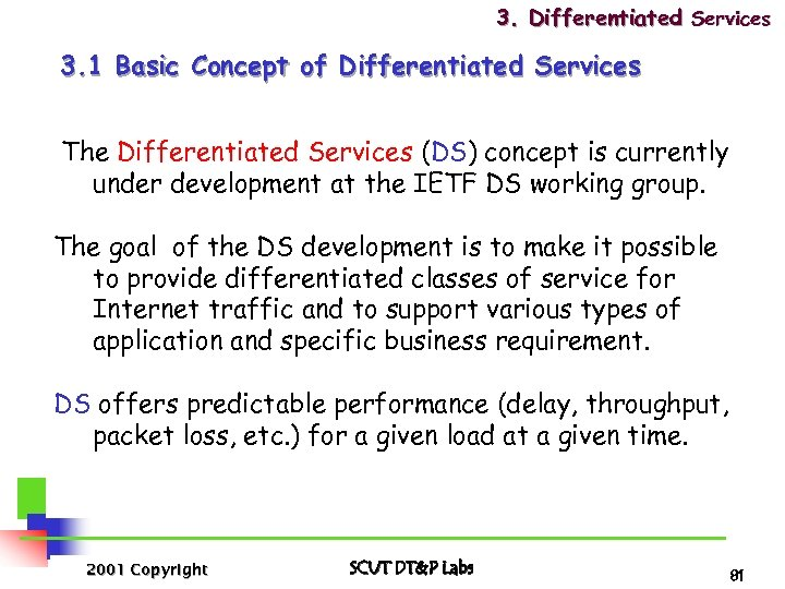 3. Differentiated Services 3. 1 Basic Concept of Differentiated Services The Differentiated Services (DS)