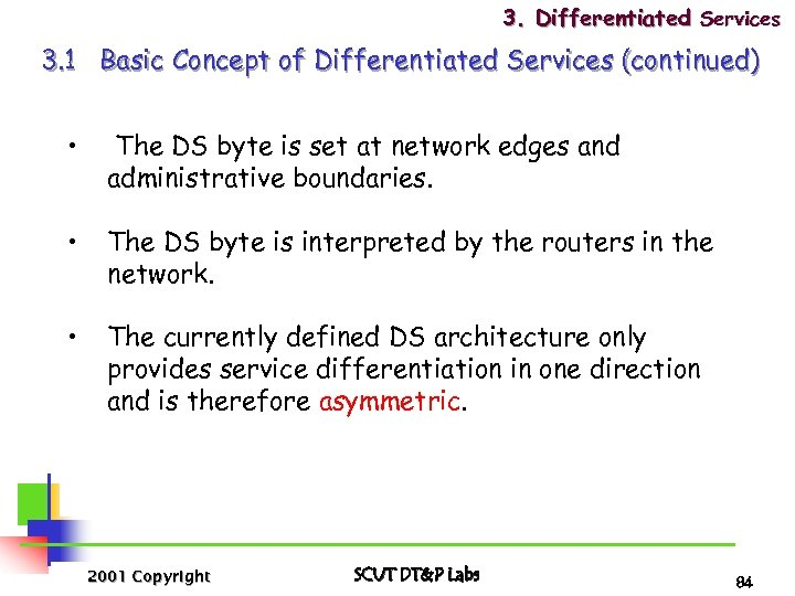 3. Differentiated Services 3. 1 Basic Concept of Differentiated Services (continued) • The DS