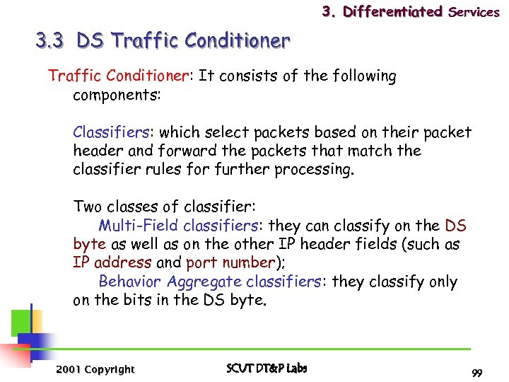 3. Differentiated Services 3. 3 DS Traffic Conditioner: It consists of the following components: