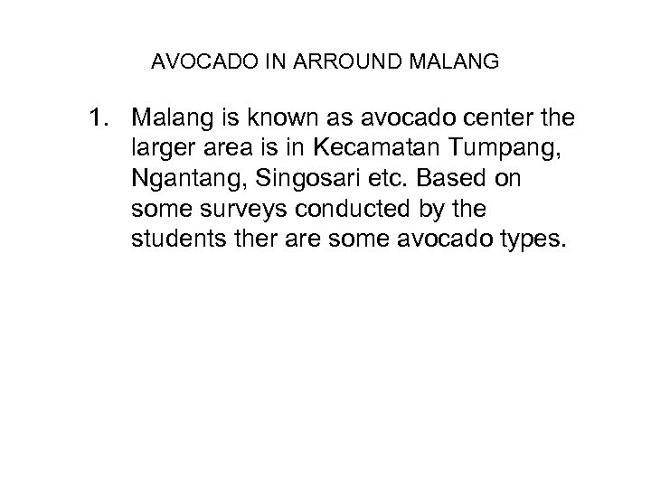 AVOCADO IN ARROUND MALANG 1. Malang is known as avocado center the larger area
