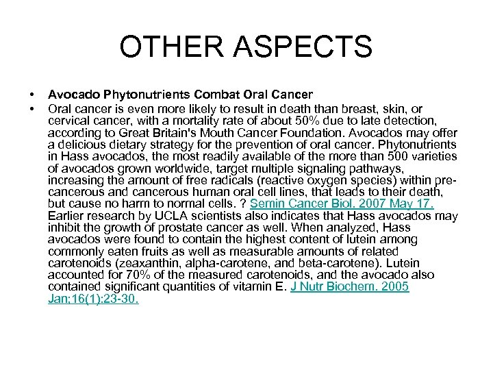OTHER ASPECTS • • Avocado Phytonutrients Combat Oral Cancer Oral cancer is even more