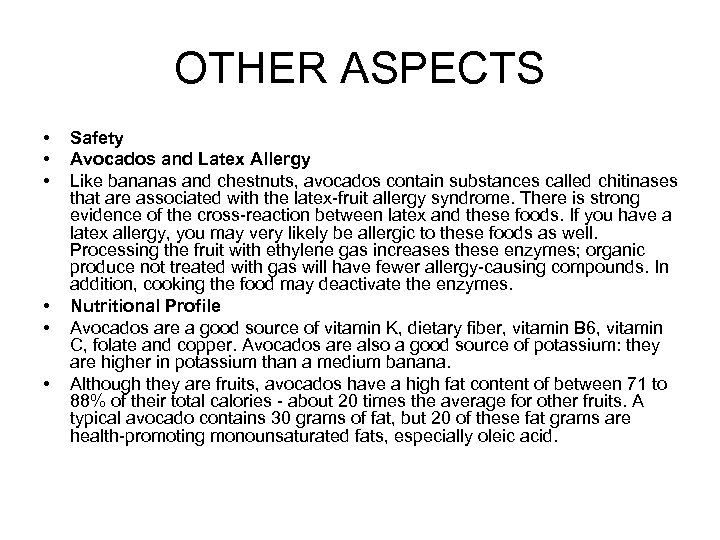 OTHER ASPECTS • • • Safety Avocados and Latex Allergy Like bananas and chestnuts,