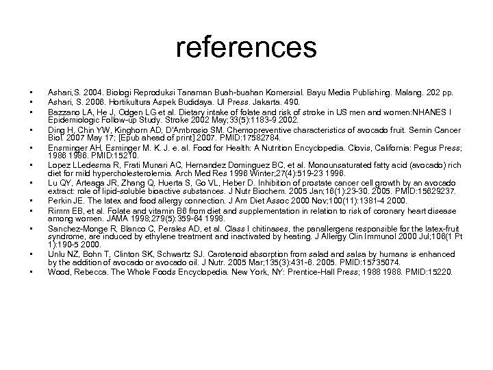 references • • • Ashari, S. 2004. Biologi Reproduksi Tanaman Buah-buahan Komersial. Bayu Media