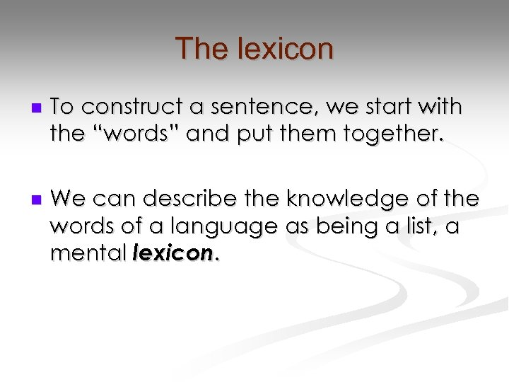 """The lexicon n To construct a sentence, we start with the """"words"""" and put"""