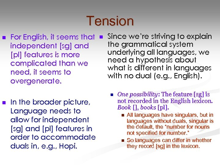 Tension n For English, it seems that independent [sg] and [pl] features is more