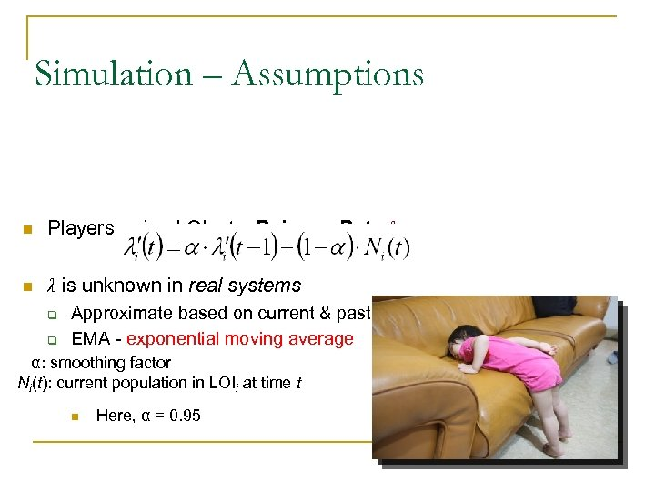 Simulation – Assumptions n Players arrive LOIi at a Poisson Rate λi n λ