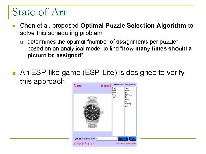 State of Art n Chen et al. proposed Optimal Puzzle Selection Algorithm to solve