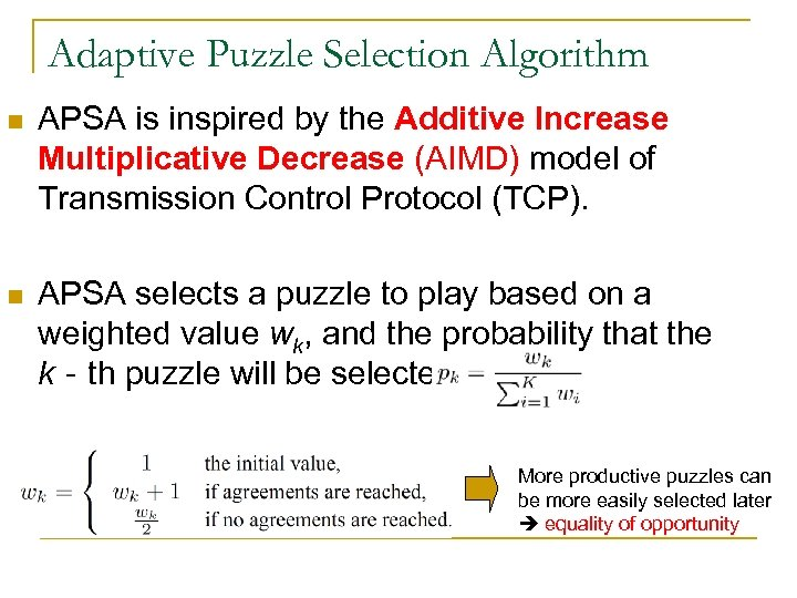 Adaptive Puzzle Selection Algorithm n APSA is inspired by the Additive Increase Multiplicative Decrease