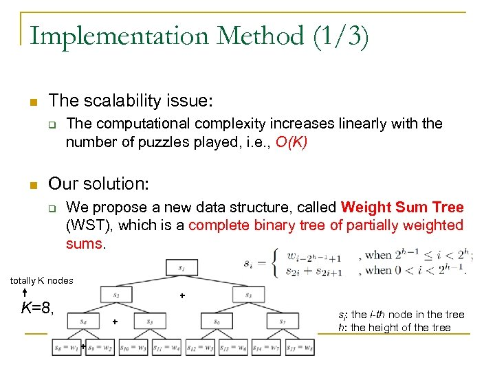 Implementation Method (1/3) n The scalability issue: q n The computational complexity increases linearly