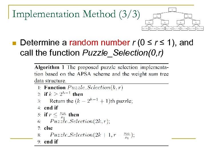 Implementation Method (3/3) n Determine a random number r (0 ≤ r ≤ 1),