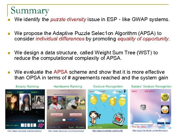 Summary n We identify the puzzle diversity issue in ESP‐like GWAP systems. n We
