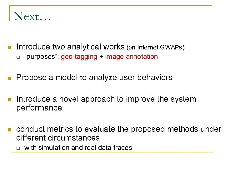"""Next… n Introduce two analytical works (on Internet GWAPs) q """"purposes"""": geo-tagging + image"""