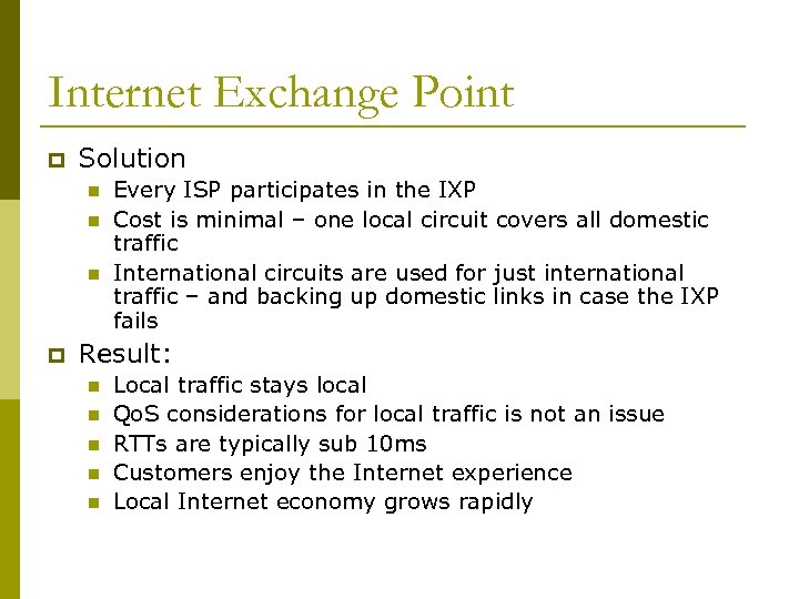 Internet Exchange Point p Solution n p Every ISP participates in the IXP Cost