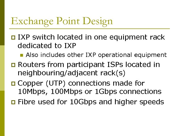 Exchange Point Design p IXP switch located in one equipment rack dedicated to IXP