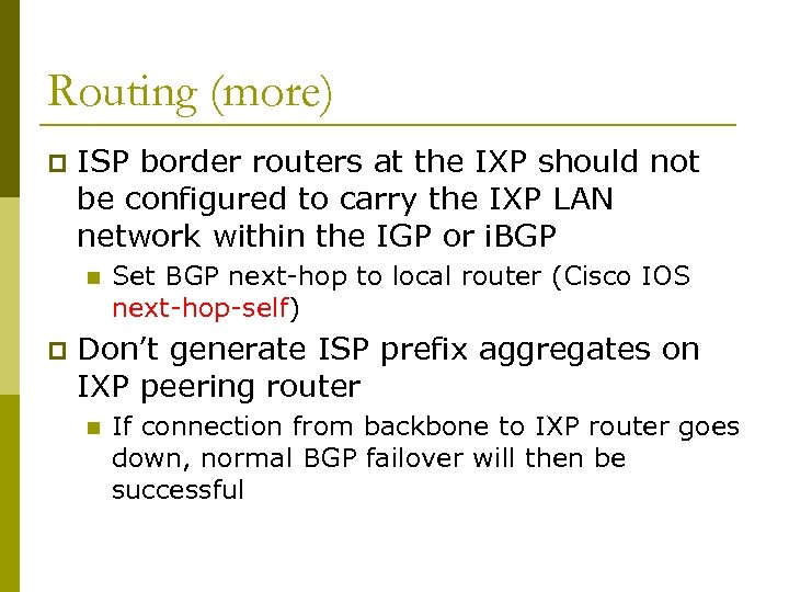 Routing (more) p ISP border routers at the IXP should not be configured to