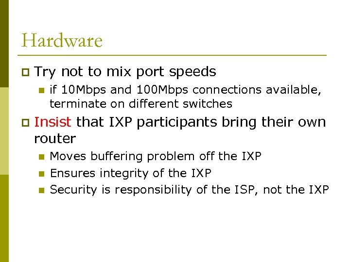 Hardware p Try not to mix port speeds n p if 10 Mbps and