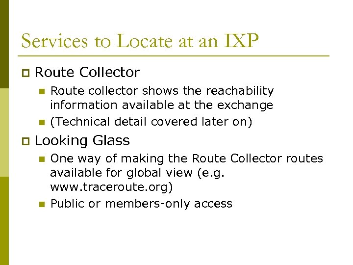 Services to Locate at an IXP p Route Collector n n p Route collector
