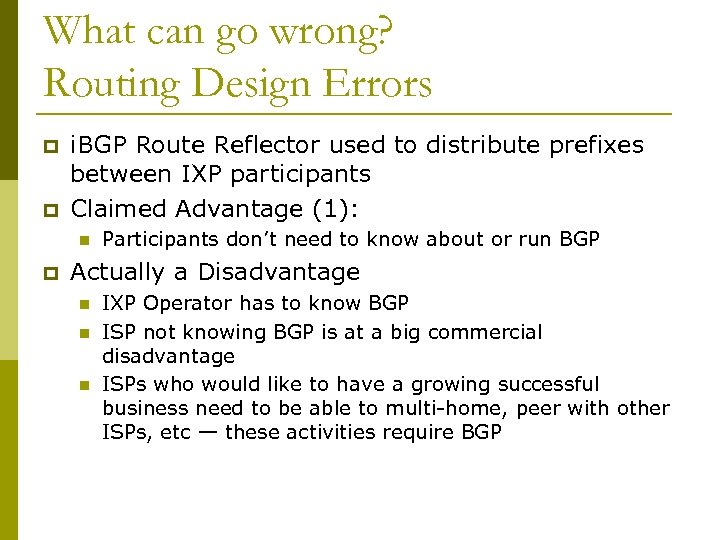 What can go wrong? Routing Design Errors p p i. BGP Route Reflector used