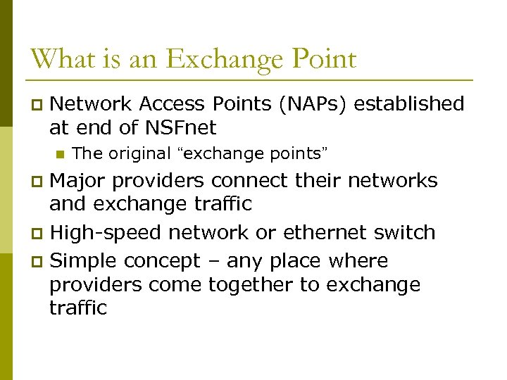 What is an Exchange Point p Network Access Points (NAPs) established at end of