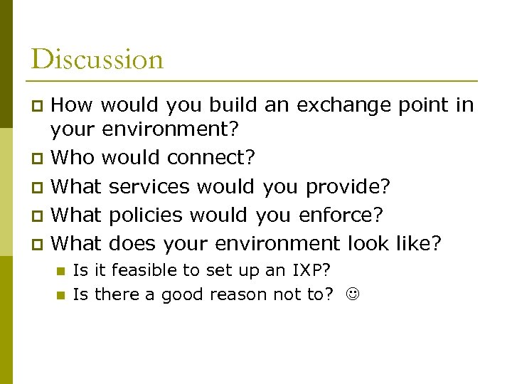 Discussion How would you build an exchange point in your environment? p Who would