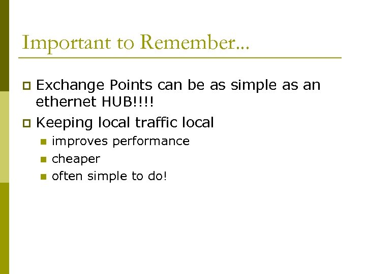 Important to Remember. . . Exchange Points can be as simple as an ethernet