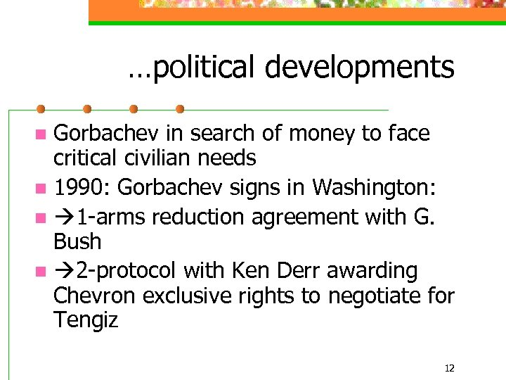 …political developments Gorbachev in search of money to face critical civilian needs n 1990: