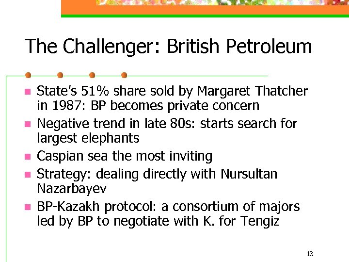 The Challenger: British Petroleum n n n State's 51% share sold by Margaret Thatcher