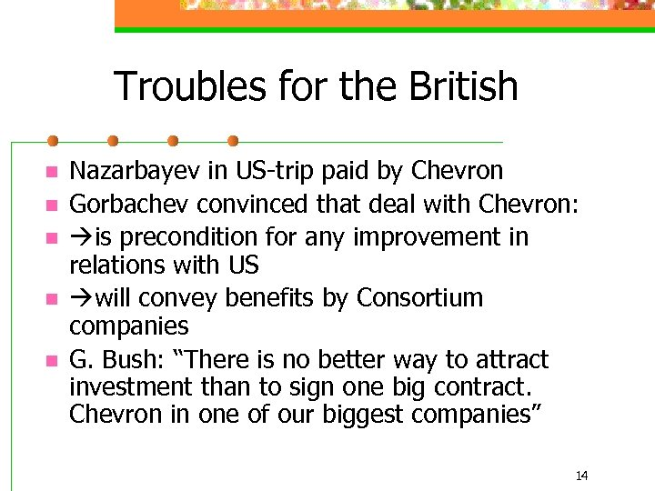 Troubles for the British n n n Nazarbayev in US-trip paid by Chevron Gorbachev