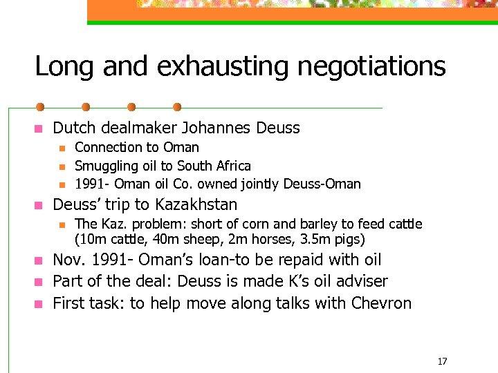 Long and exhausting negotiations n Dutch dealmaker Johannes Deuss n n Deuss' trip to