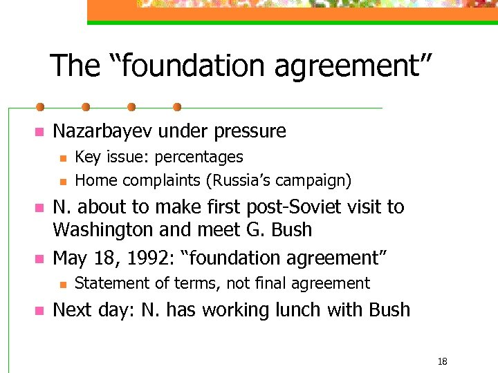 """The """"foundation agreement"""" n Nazarbayev under pressure n n N. about to make first"""