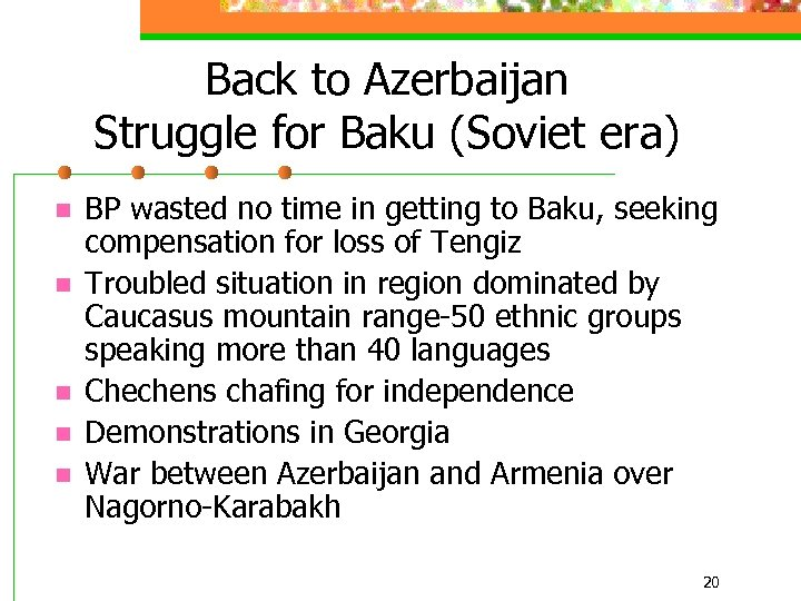Back to Azerbaijan Struggle for Baku (Soviet era) n n n BP wasted no