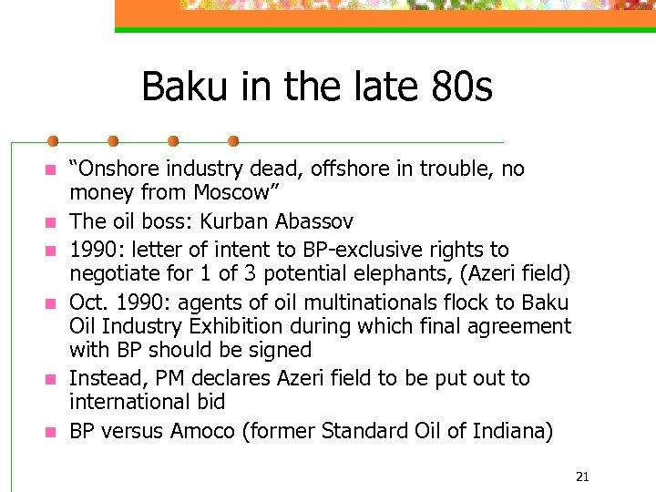 """Baku in the late 80 s n n n """"Onshore industry dead, offshore in"""