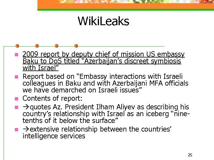 Wiki. Leaks n n n 2009 report by deputy chief of mission US embassy