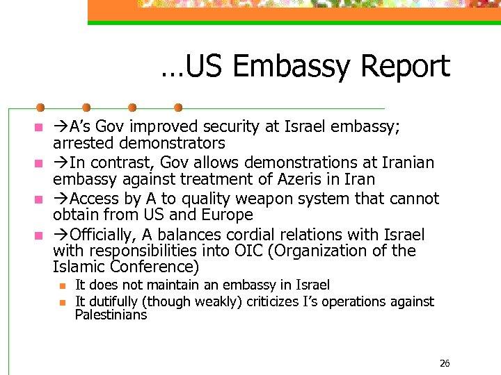 …US Embassy Report n n A's Gov improved security at Israel embassy; arrested demonstrators