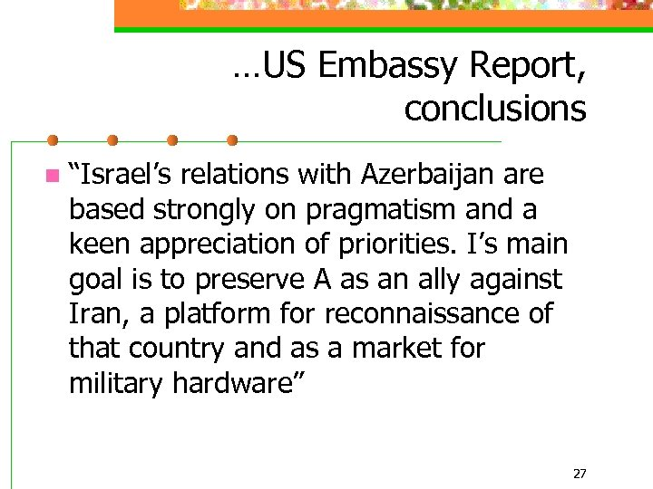 """…US Embassy Report, conclusions n """"Israel's relations with Azerbaijan are based strongly on pragmatism"""