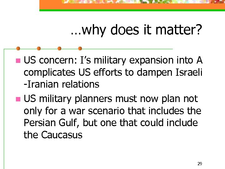 …why does it matter? US concern: I's military expansion into A complicates US efforts
