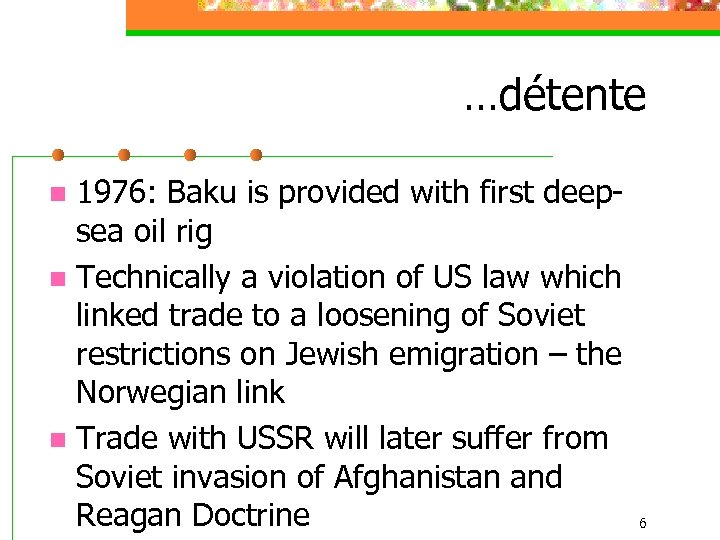 …détente 1976: Baku is provided with first deepsea oil rig n Technically a violation