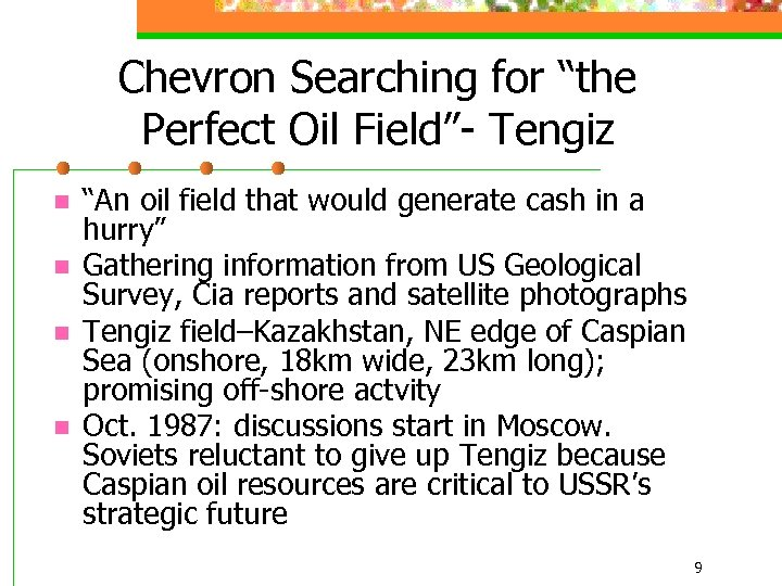 """Chevron Searching for """"the Perfect Oil Field""""- Tengiz n n """"An oil field that"""