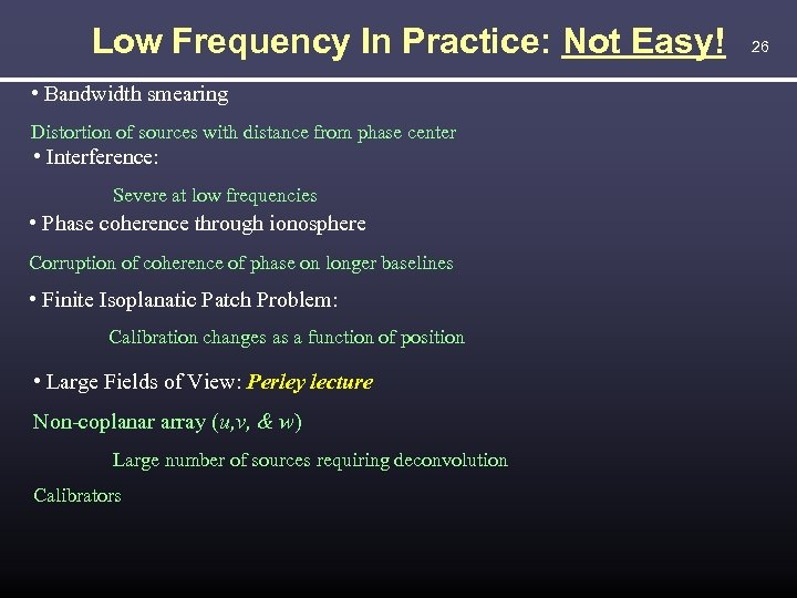 Low Frequency In Practice: Not Easy! • Bandwidth smearing Distortion of sources with distance