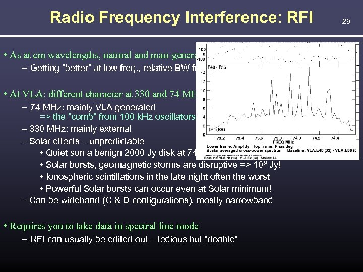 Radio Frequency Interference: RFI • As at cm wavelengths, natural and man-generated RFI are