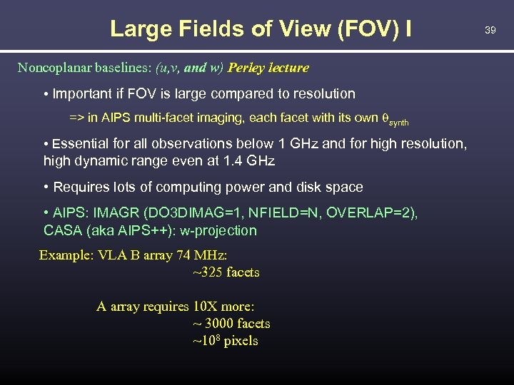 Large Fields of View (FOV) I Noncoplanar baselines: (u, v, and w) Perley lecture